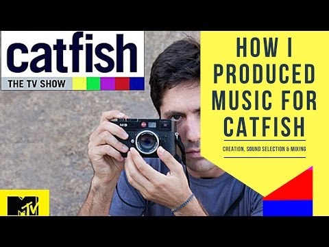 How I Created Music for Catfish the TV Show on MTV