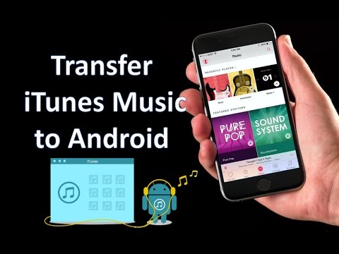 iTunes Music to Android - How to Transfer Music from iTunes to Android Phone