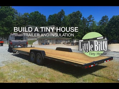 Build A Tiny House - Trailer and Insulation