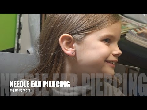 NEEDLE EAR PIERCING MY DAUGHTERS