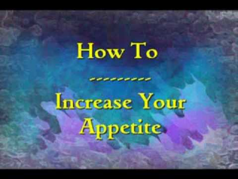 increase your weight and appetite