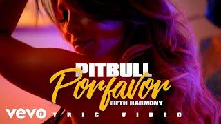 Pitbull - POR FAVOR (LYRIC VIDEO) ft. Fifth Harmony