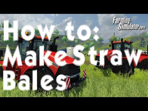 Farming Simulator 2013 How to: Make Straw bales