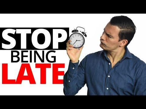 10 Steps To STOP Being Late & Always Be On Time!  Essential Man Skills