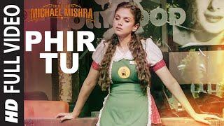 PHIR TU Vol.-2  Full Song  The Legend of Michael Mishra   Arshad Warsi, Aditi Rao Hydari   T-Series