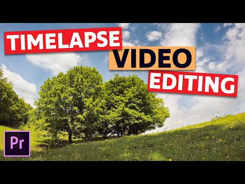 How to Edit a Time Lapse in Adobe Premiere Pro CC