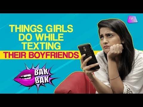 Things Girls Do While Texting Their Boyfriends | Things Every Girl Will Understand| Bakbak