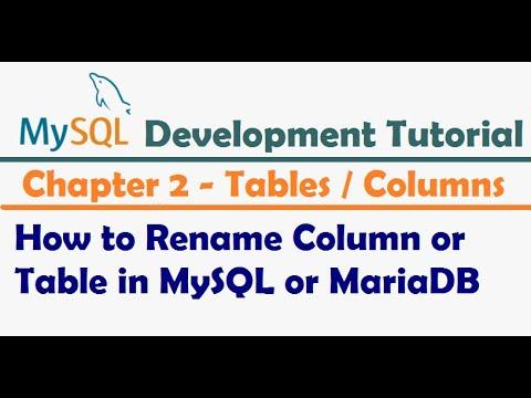 How to Rename Column or Table in MySQL or MariaDB   MySQL Development Tutorial   MySQL Tutorial