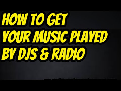 How To Get Your Music Played By DJ's & Radio