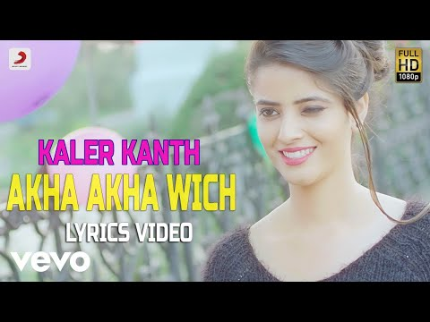 Akha Akha Wich - Lyrics Video | Kaler Kanth