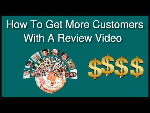 How To Get More Customers With A Review Video