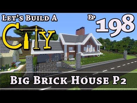 How To Build A City :: Minecraft :: Big Brick House P2 :: E198