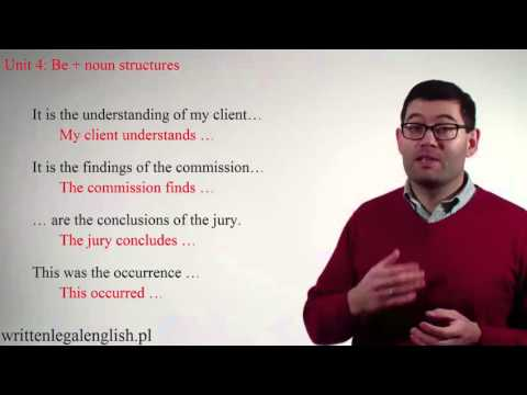 How to write plain legal English: Unit 4 - The 'be + noun' nominalization.