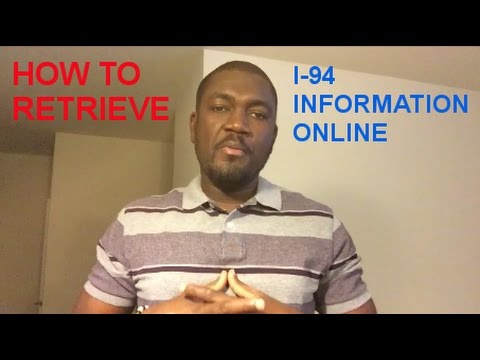 HOW TO RETRIEVE YOUR I-94 INFORMATION ONLINE