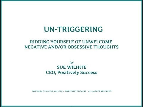 Un Triggering  Lose Unwanted Thoughts
