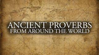 ANCIENT PROVERBS (True Wisdom)