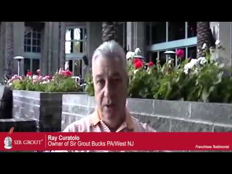 Sir Grout Franchisee Testimonial: Ray Curatolo- Bucks, PA/ West NJ