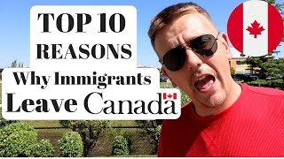 TOP 10 REASONS WHY IMMIGRANTS LEAVE CANADA  | CANADIAN DREAM