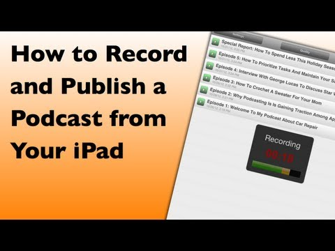 How to Record and Publish a Podcast from Your iPad