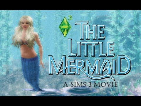 The Little Mermaid (A Sims 3 Movie)