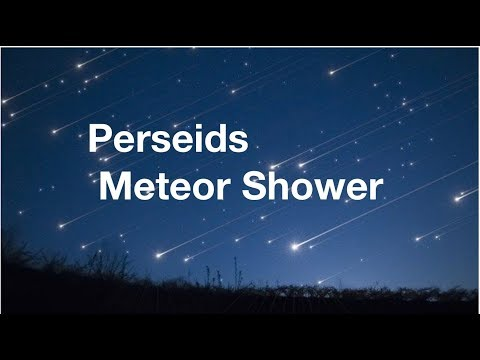 Perseids Meteor Shower • August 2018
