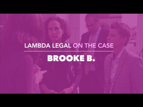 Lambda Legal on the Case: Brooke B.