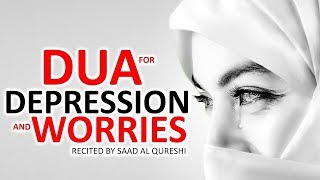 Dua For Anxiety and Stress & DEPRESSION Problem & Mental Health