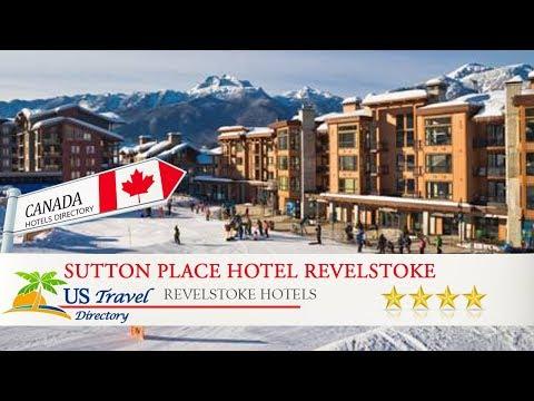 Sutton Place Hotel Revelstoke Mountain Resort - Revelstoke Hotels, Canada