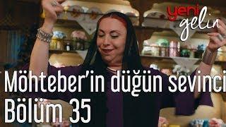 Download Yeni Gelin 35. Bölüm - Möhteber'in Düğün Sevinci Video