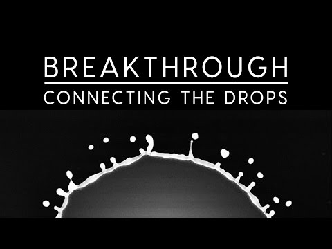 Breakthrough: Connecting the Drops