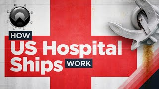 How the US' Hospital Ships Work