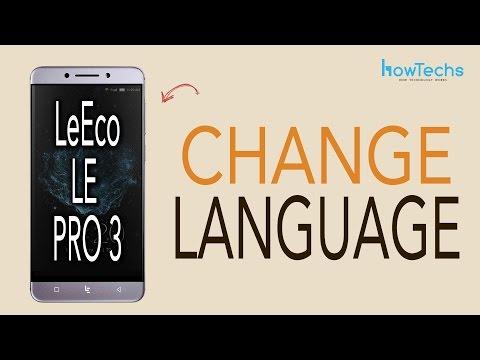 LeEco Le Pro 3 - How to Change Language