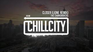 The Chainsmokers - Closer (LIONE Remix)