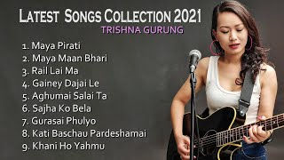 TRISHNA GURUNG - LATEST SONGS COLLECTION 2021