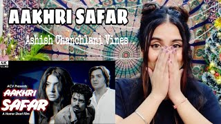 AAKHRI SAFAR | Horror Short Film by Ashish Chanchlani | Reaction By Illumi Girl