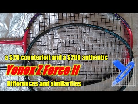 Yonex Voltric Z Force II: $20 Counterfeit & $200 Authentic badminton rackets comparison