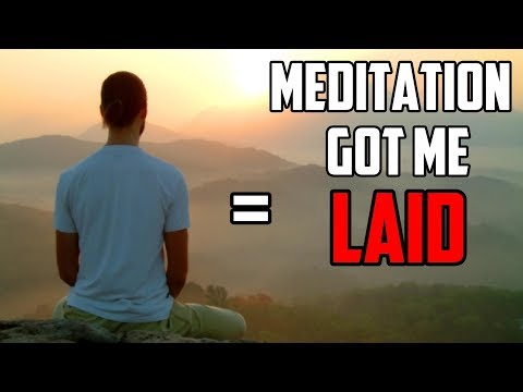 How Meditation Will Get You Laid