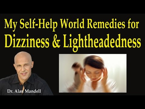My Self-Help World Remedies for Dizziness and Lightheadedness - Dr Mandell