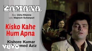 Zamana - Kisko Kahe Hum Apna - Zamana | Kishore Kumar; Mohammed Aziz | Official Audio Song