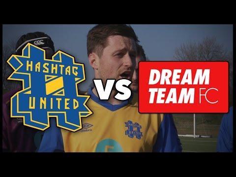 HASHTAG UNITED VS DREAM TEAM FC