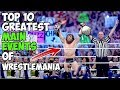 10 Greatest WrestleMania Main Events Of All Time