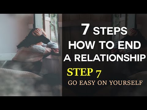 Step 7: How To End A Relationship Series - Go Easy On Yourself