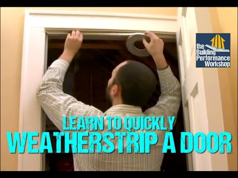 How to Weatherstrip Doors- DIY Weatherization Solutions from Green Dream Group