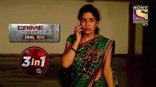 Crime Patrol Dial 100 | Episodes 38 To 40 | 3 In 1 Webisodes