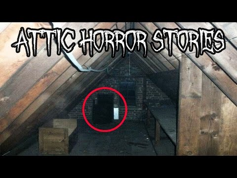 5 Scary Attic Horror Stories