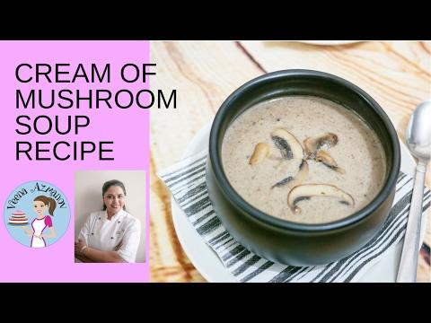 Mushroom Soup - How to make Cream of  Mushroom Soup - Vegetarian Recipe