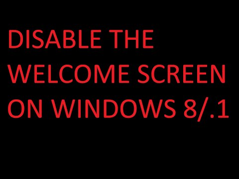 TUTORIAL: How to disable the Welcome Screen in Windows 8/8.1