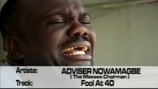 Fool At 40 by Adviser Nowamagbe - Latest Benin Music Video