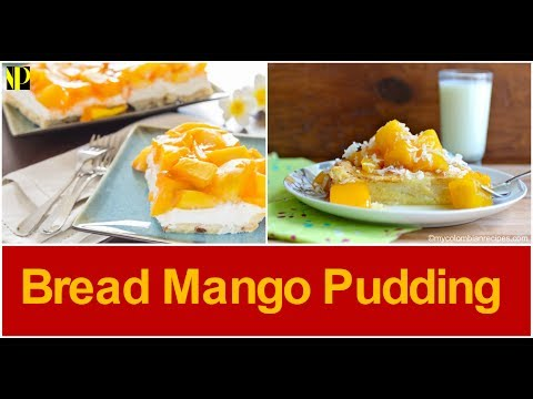 How To Make easy Bread Mango Pudding | Homemade Pudding | Bread Pudding Recipe