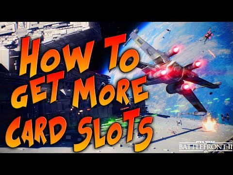 Star Wars Battlefront 2 Tips & Tricks - HOW TO UNLOCK MORE CARD SLOTS!